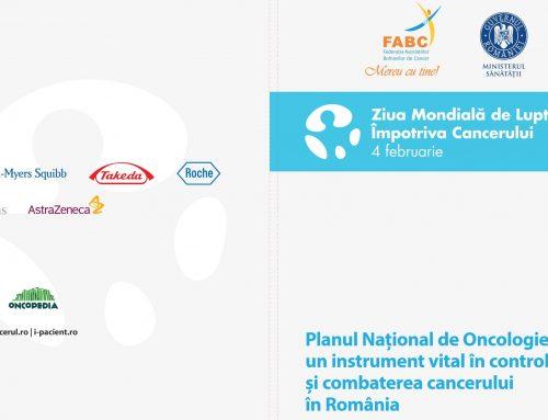 Planul Național de Oncologie – o nevoie acut – Eveniment 4 Februarie – Ziua Mondiala de Lupta Impotriva Cancerului