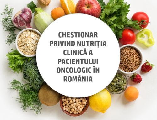 CHESTIONAR privind nutriția clinică a pacientului oncologic în România